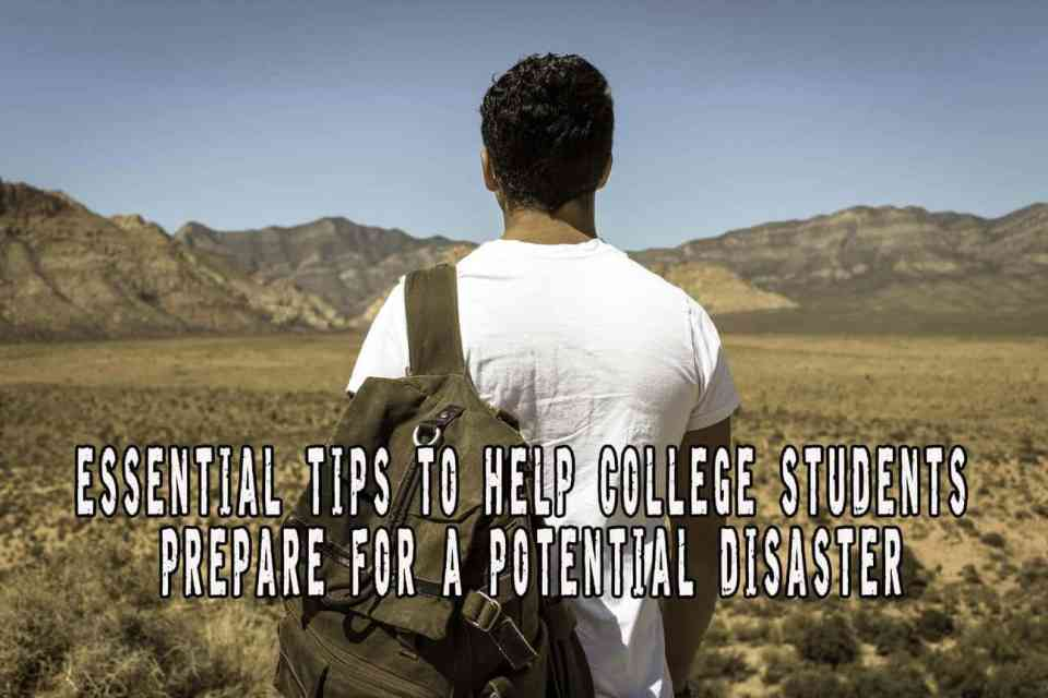 Essential Tips to Help College Students Prepare for a Potential Disaster