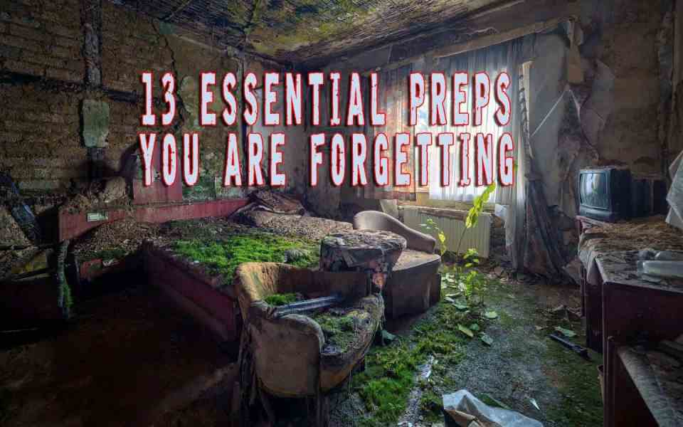 13 Essential Preps You Are Forgetting