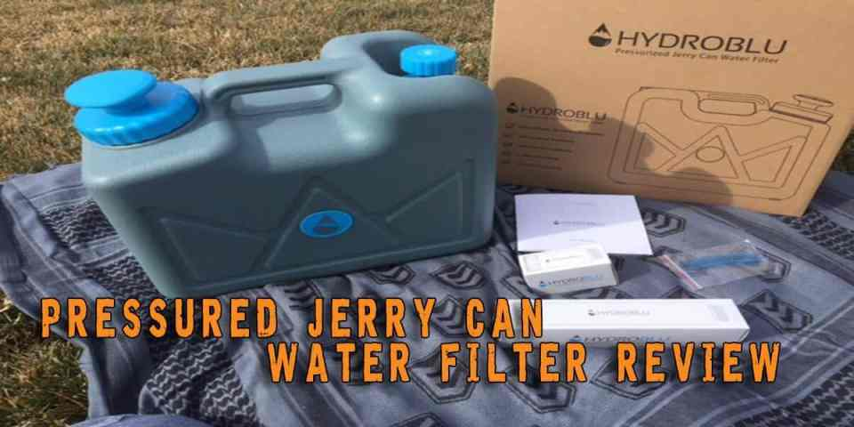 Pressured Jerry Can Water Filter Review