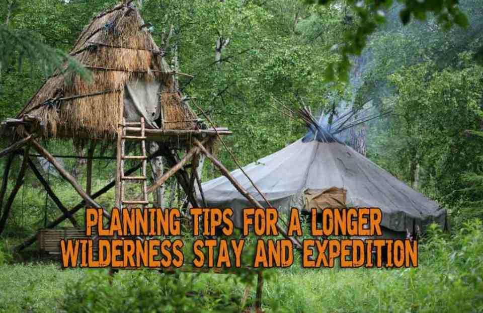 Planning Tips for A Longer Wilderness Stay And Expedition