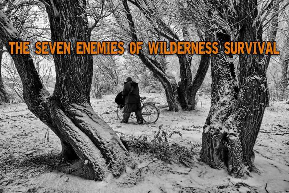 The Seven Enemies of Wilderness Survival