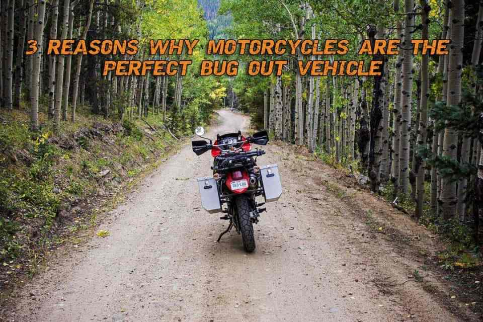 3 Reasons Why Motorcycles are the Perfect Bug-Out Vehicle