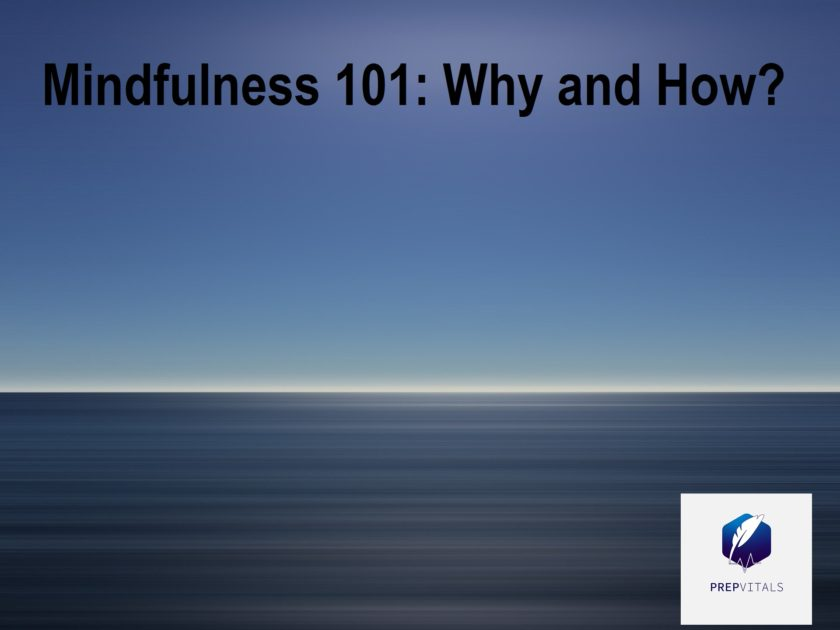 Mindfulness 101: Why and How?