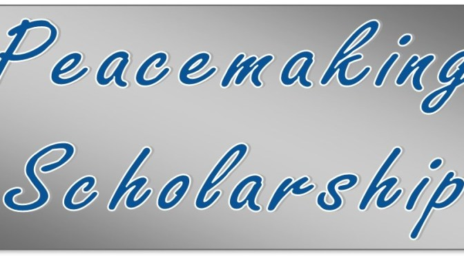 Peacemaking Scholarship Essay 2017
