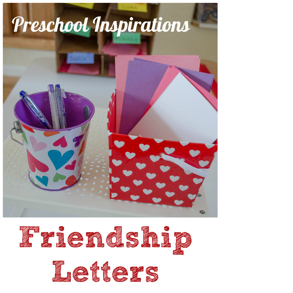 Friendship Letters by Preschool Inspirations -- A stress free writing center for preschoolers
