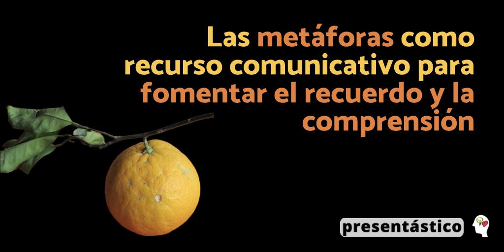 Las metáforas como recurso comunicativo para fomentar el recuerdo y la comprensión