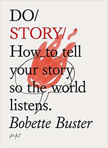 "Libro ""DO STORY: How to Tell Your Story So the World Listens"" de Bobette Buster"