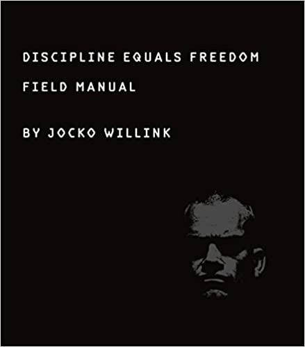 """Discipline equals freedom. Field manual"" by Jocko Willink"