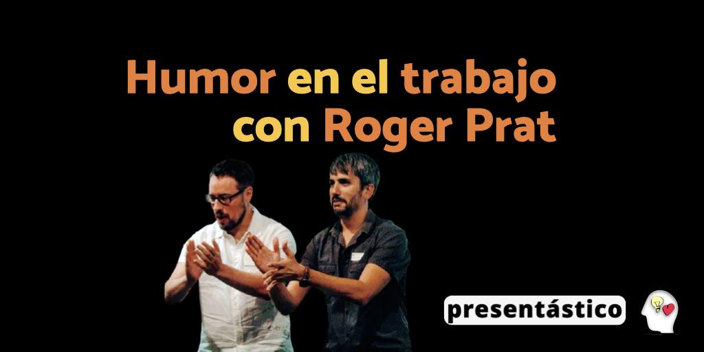 EP 91 Humor en el trabajo, con Roger Prat