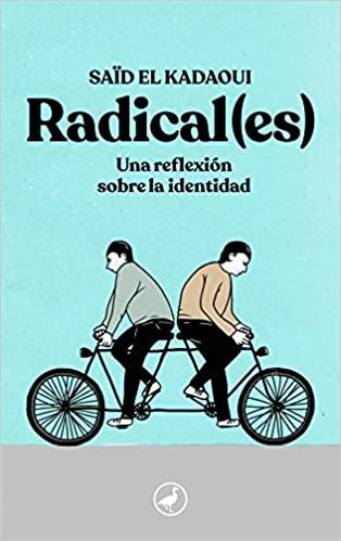 """""""Radical(es). Una reflexión sobre la identidad"""" de Saïd El Kadaoui"""