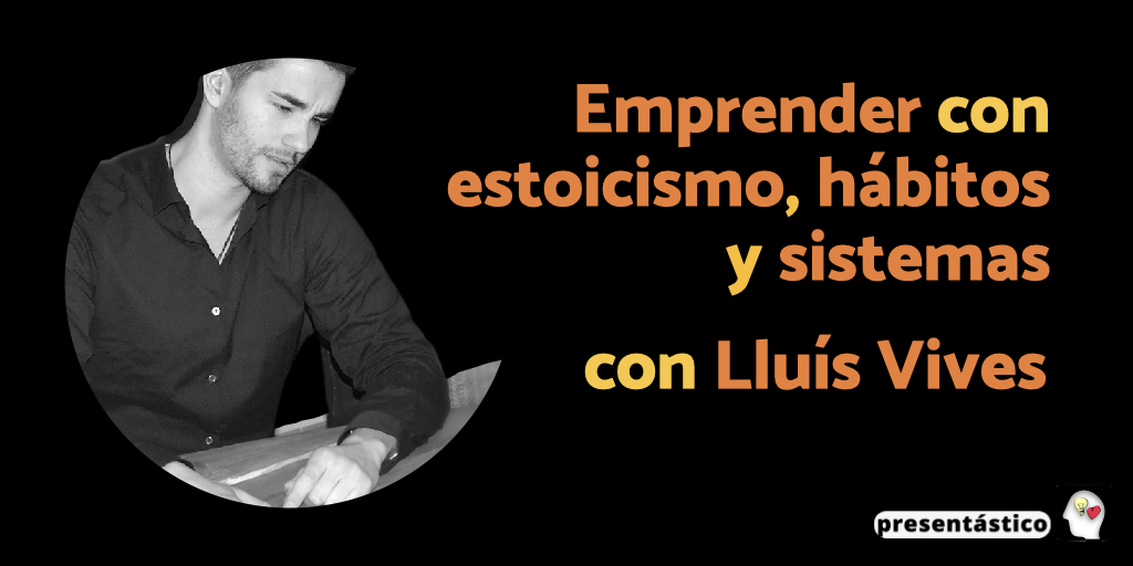 EP 99 Emprender con estoicismo, hábitos y sistemas, con Lluís Vives