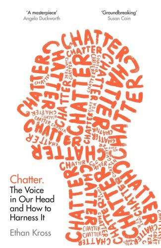 """Portada del libro """"Chatter. The Voice in Our Head and How to Harness It"""" de Ethan Kross."""