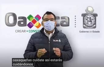En un mensaje televisivo, el coordinador de los Servicios de Salud de Oaxaca, SSO, Donato Casas Escamilla, a nombre del titular del ejecutivo en el estado, Alejandro Ismael Murat H., hizo un llamado a los habitantes del estado a actuar con responsabilidad, para evitar siga creciendo el número de personas infectadas con el virus SARS-CoV-2, que causa la Insuficiencia Respiratoria Aguda Grave de la Covid 19, Irag.