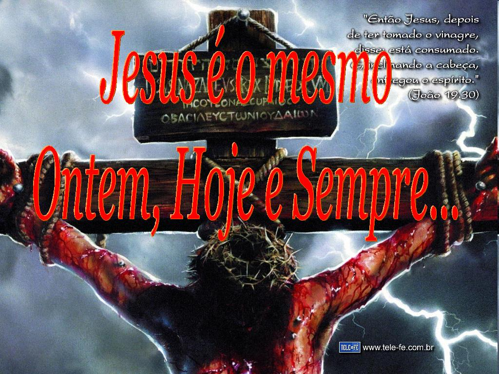 Jesus é o Mesmo