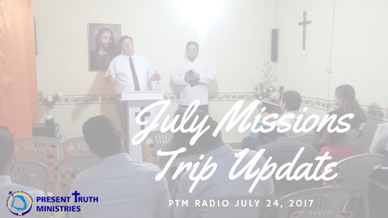PTM Radio: July Missions Trip Update
