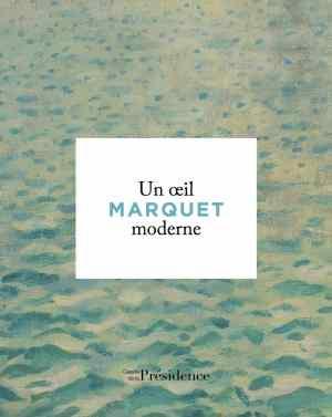 """Couverture du catalogue """"Marquet un oeil moderne"""""""