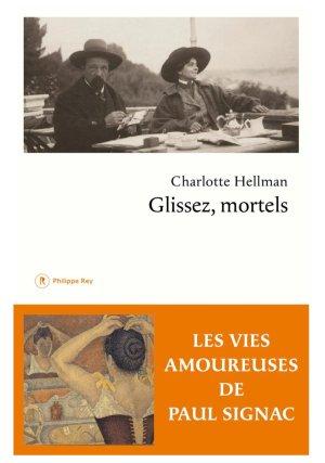 """Livre : """"Glissez, mortels"""" par Charlotte Hellman - Les vies amoureuses de Paul Signac"""