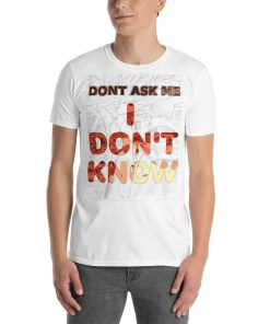 I don't know - T-shirt (light)