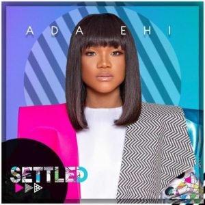 video:Ada Ehi – Settled mp4 download
