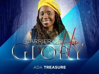Ada Treasure – Carrier Of His Glory mp3 download