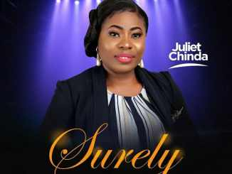juliet Chinda – Surely lyrics