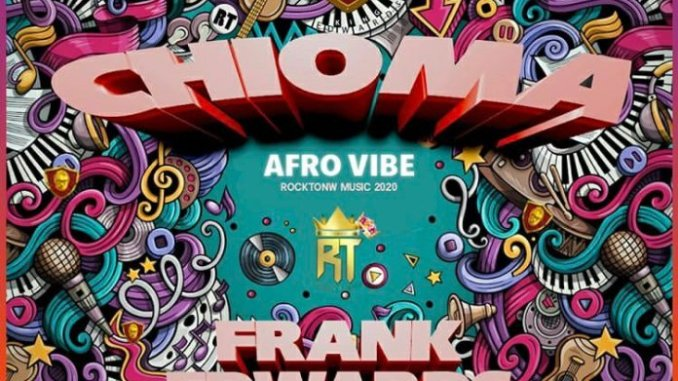 Frank Edwards – Chioma [Afro Vibe] mp3 download