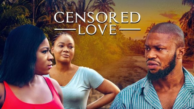Censored Love – Nollywood Movie download