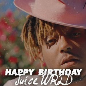 Happy birthday juice wrld-we miss you (Drop Your wishes)