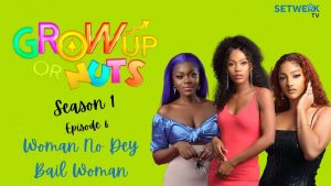 Nollywood Movie:- Grown Up Or Nuts (Season 1, Episode 6)