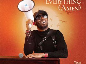 Timi Dakolo – Everything (Amen) lyrics