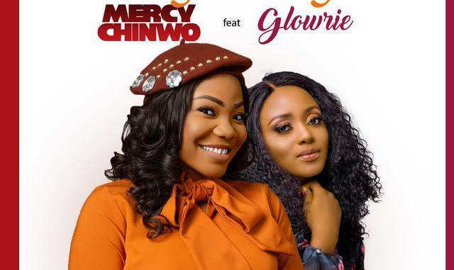 Mercy Chinwo Ft Glowrie – Onyedikagi mp3 download