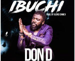 Don D (Eze Ekunie) – Ibuchi mp3 download