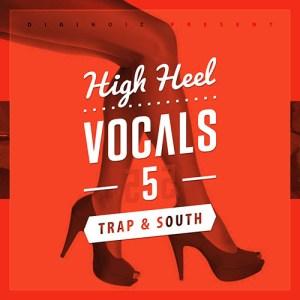 Diginoiz_-_High_Heel_Vocals_5_Trap_N_South_Cd