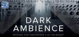 Time+Space presents Ian Boddy Dark Ambience for Omnisphere