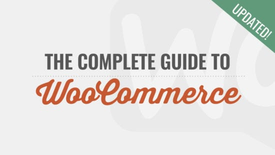 The complete guide to WooCommerce