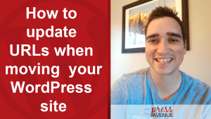 How to update URLs when moving your WordPress site