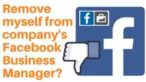 How do I remove myself from Facebook Business Manager?