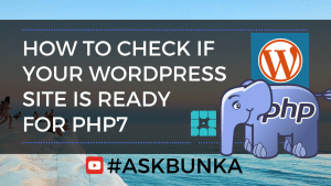 How to check if PHP7 works with your WordPress site on WP Engine - #AskBunka Episode 16
