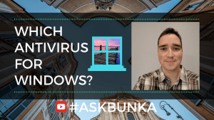Antivirus for Windows - #AskBunka Episode 13