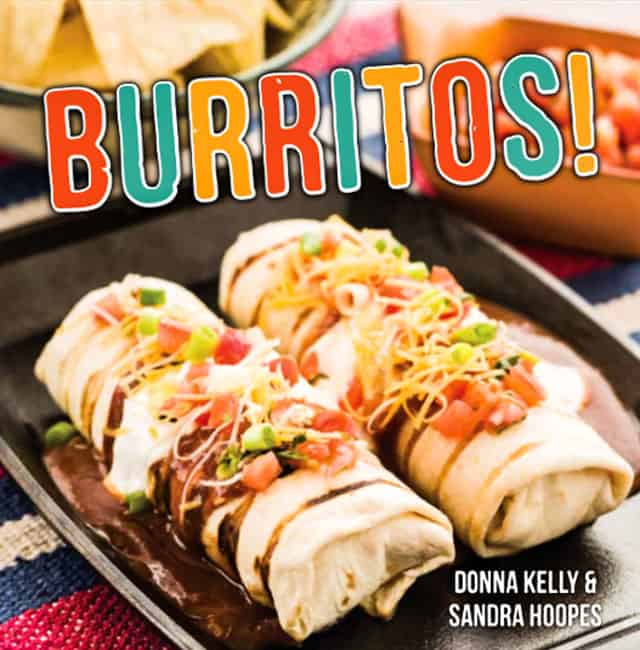 Sandra and Donna's new cookbook, Burritos! Sandy and Donna are sisters who blog at Everyday Southwest. They were born and raised in Southern Arizona and joke that they have chile peppers in their blood!