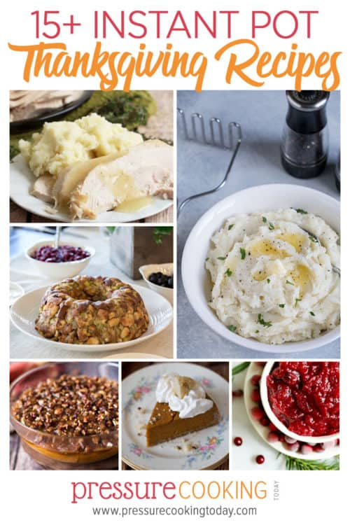 15 Awesome and Easy Instant Pot Thanksgiving Recipes (Round up—works in any brand of electric pressure cooker)