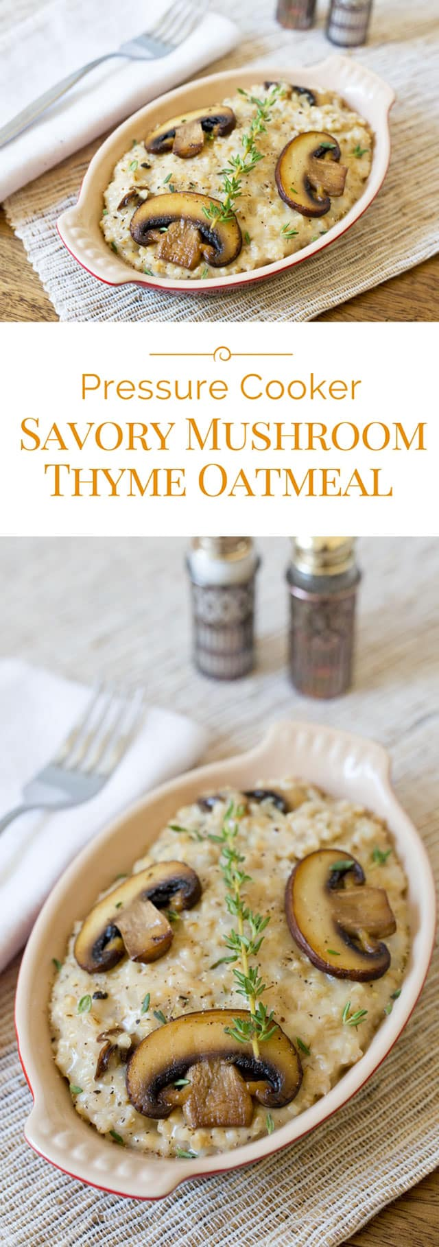 Savory Mushroom Thyme Oatmeal is a creamy, cheesy, decadently delicious dish. If you love risotto, you're going to go crazy for this Insta Pot pressure cooker oatmeal recipe. #pressurecooker #instantpot #sidedishrecipe via @PressureCook2da
