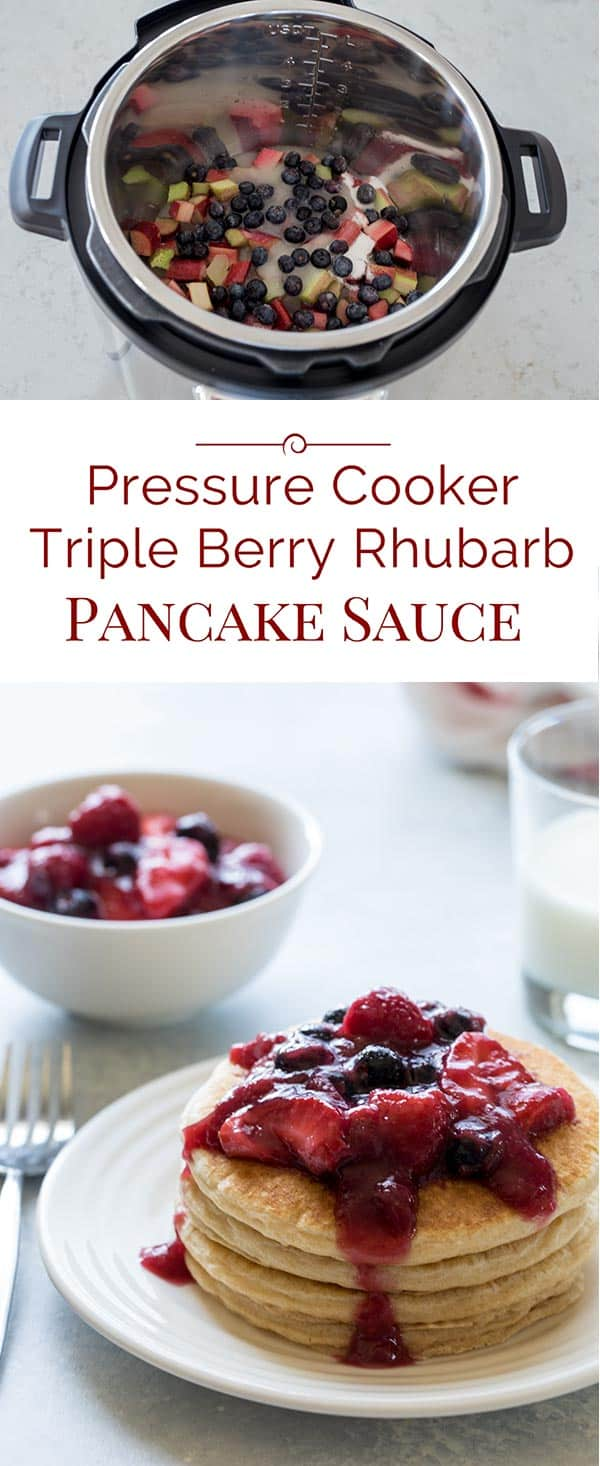 Pressure Cooker Triple Berry Rhubarb Pancake Sauce collage