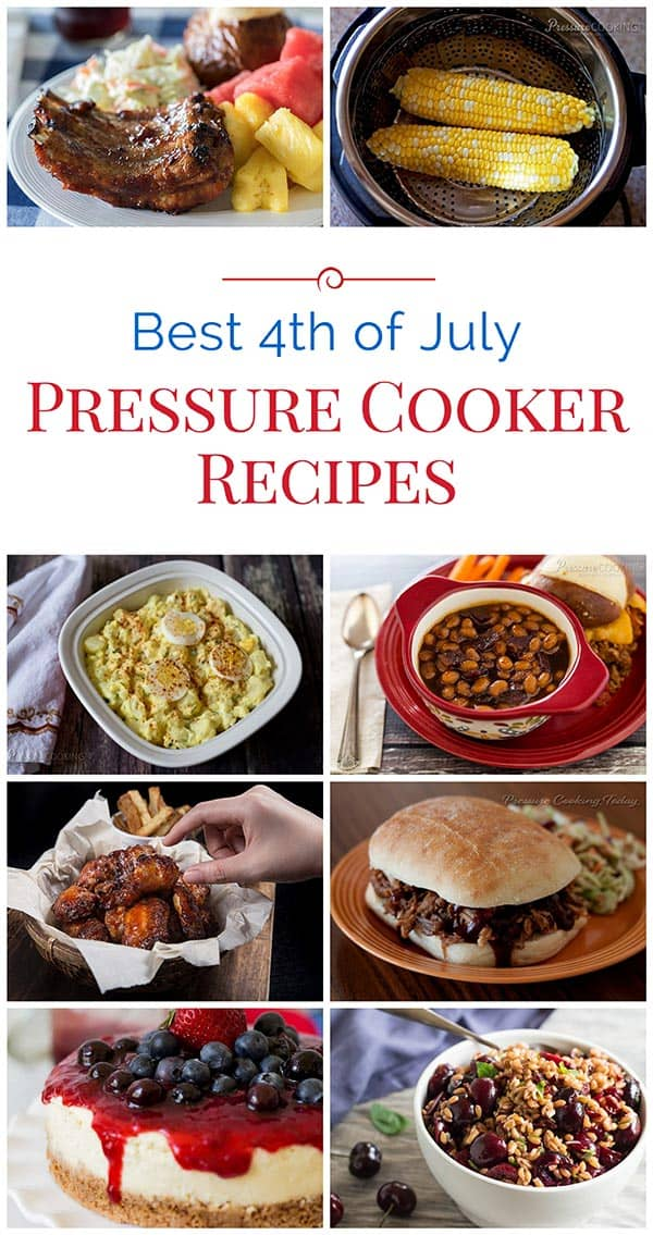 This 4th of July use your pressure cooker to make faster, easier and tastier main dishes, side dishes, and desserts. Here's a roundup of my best 4th of July pressure cooker recipes.