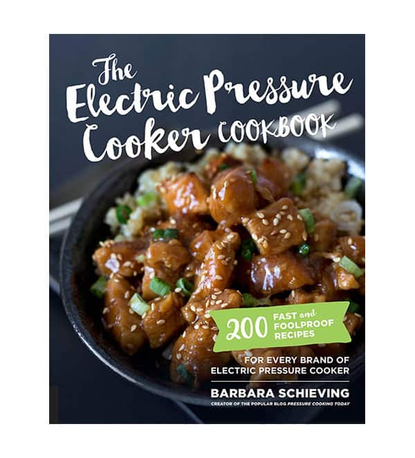 The Electric Pressure Cooker Cookbook: 200 Fast and Foolproof Recipes