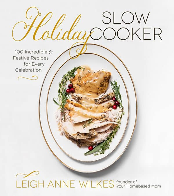 cookbook - Holiday Slow Cooker, by Leigh Anne Wilkes.