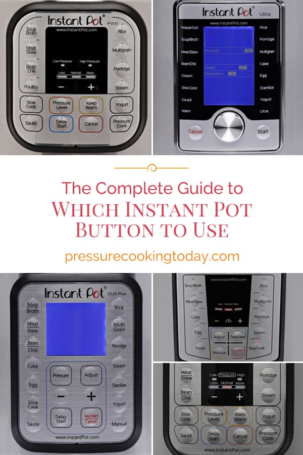 The complete guide to Instant Pot Buttons via @PressureCook2da