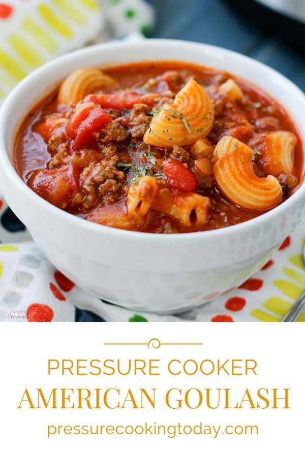 A quick and easy, family friendly Pressure Cooker American Goulash recipe. This is one meal your family will ask you to make again and again.