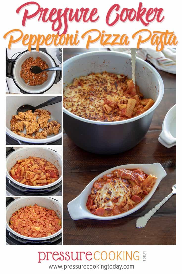 Collage of Instant Pot / Pressure Cooker Pepperoni Pizza Pasta via @PressureCook2da