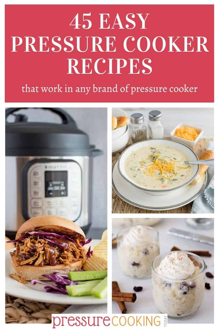 collage of pictures showing 45 easy pressure cooker recipes